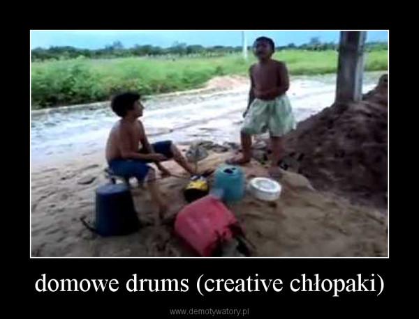 domowe drums (creative chłopaki) –
