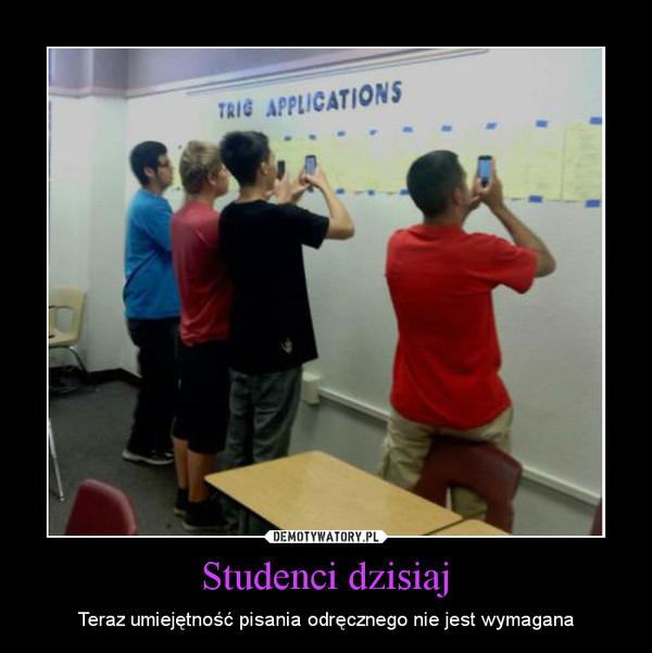 Studenci dzisiaj – Teraz umiejętność pisania odręcznego nie jest wymagana