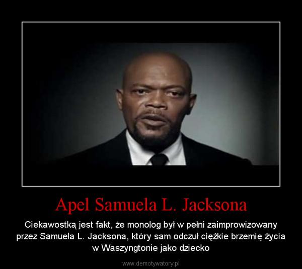 Apel Samuela L. Jacksona – Ciekawostką jest fakt, że monolog był w pełni zaimprowizowany przez Samuela L. Jacksona, który sam odczuł ciężkie brzemię życia w Waszyngtonie jako dziecko