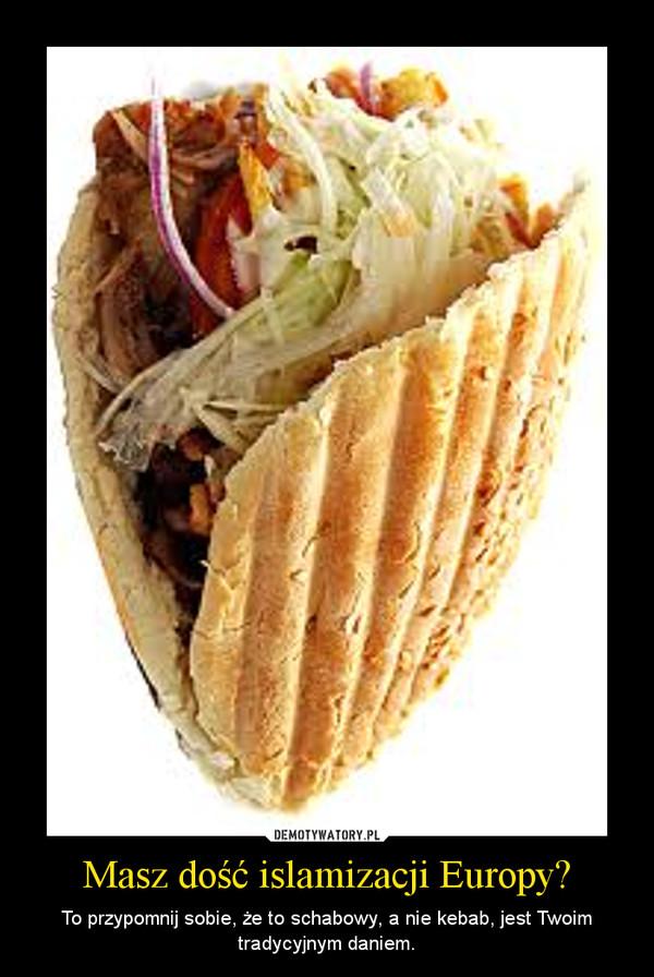 Masz dość islamizacji Europy? – To przypomnij sobie, że to schabowy, a nie kebab, jest Twoim tradycyjnym daniem.