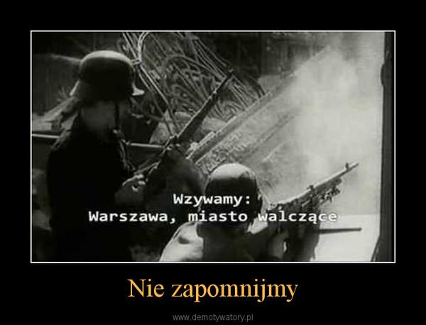 Nie zapomnijmy –