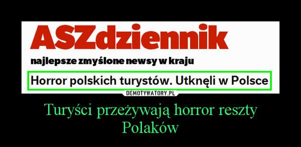 Turyści przeżywają horror reszty Polaków –