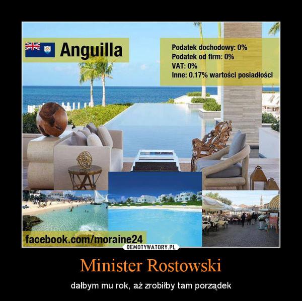 Minister Rostowski – dałbym mu rok, aż zrobiłby tam porządek