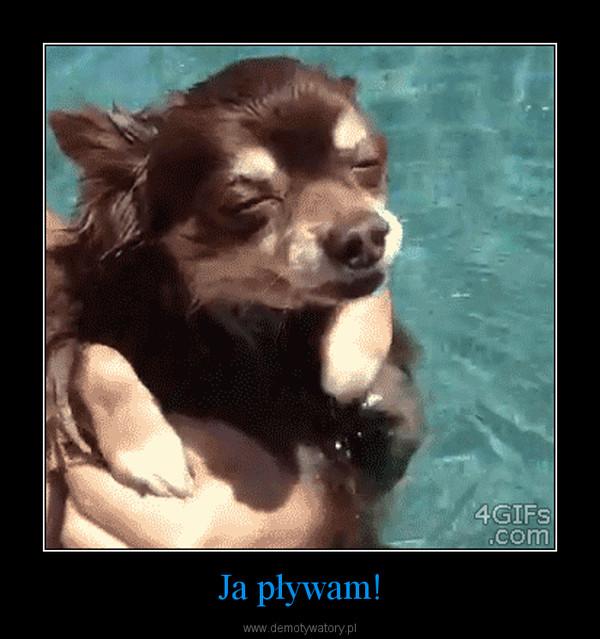 Ja pływam! –