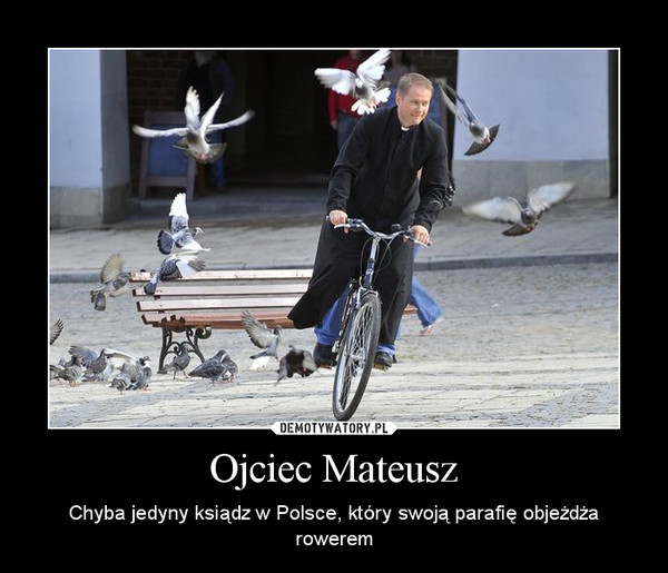 Ojciec Mateusz – Chyba jedyny ksiądz w Polsce, który swoją parafię objeżdża rowerem