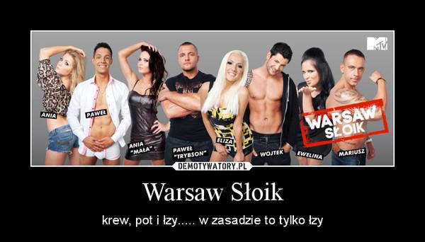 Warsaw Słoik – krew, pot i łzy..... w zasadzie to tylko łzy
