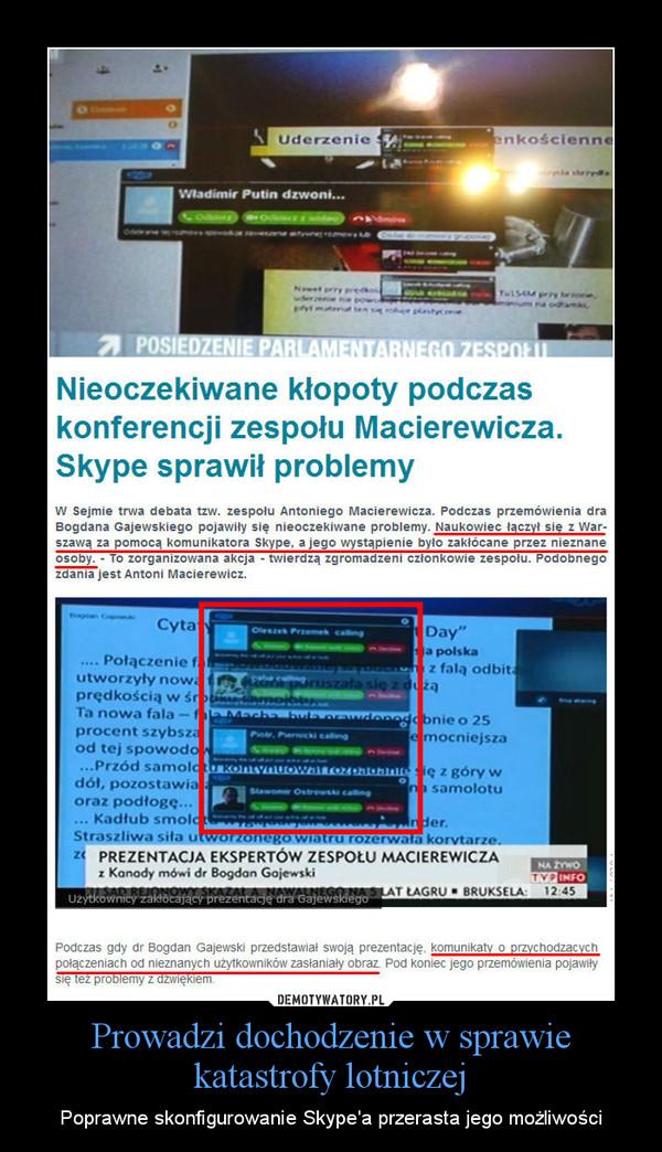 Prowadzi dochodzenie w sprawie katastrofy lotniczej – Poprawne skonfigurowanie Skype'a przerasta jego możliwości