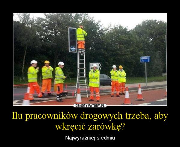 Ilu pracowników drogowych trzeba, aby wkręcić żarówkę? – Najwyraźniej siedmiu