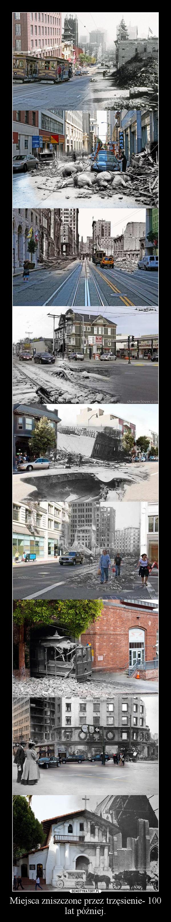 Miejsca zniszczone przez trzęsienie- 100 lat później. –