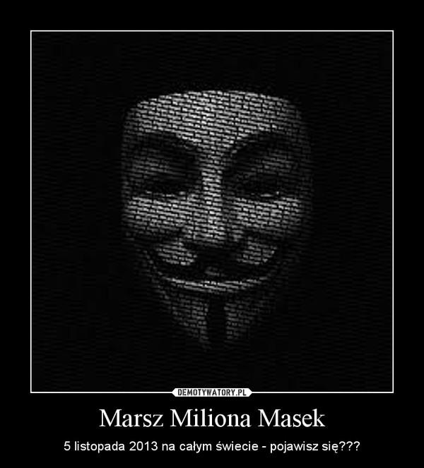 Marsz Miliona Masek – 5 listopada 2013 na całym świecie - pojawisz się???