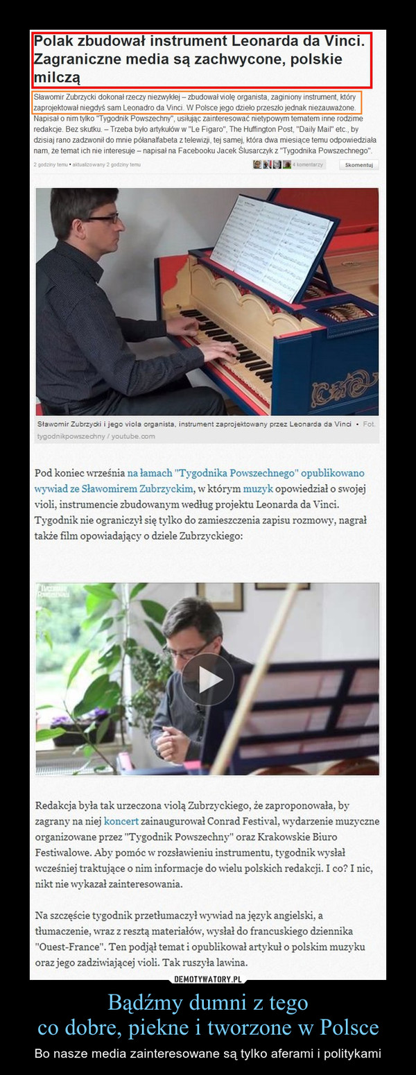 Bądźmy dumni z tegoco dobre, piekne i tworzone w Polsce – Bo nasze media zainteresowane są tylko aferami i politykami