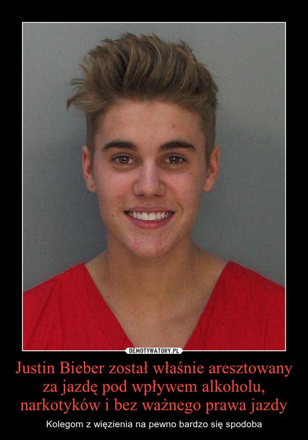 Justin Bieber został właśnie aresztowany za jazdę pod wpływem alkoholu, narkotyków i bez ważnego prawa jazdy – Kolegom z więzienia na pewno bardzo się spodoba