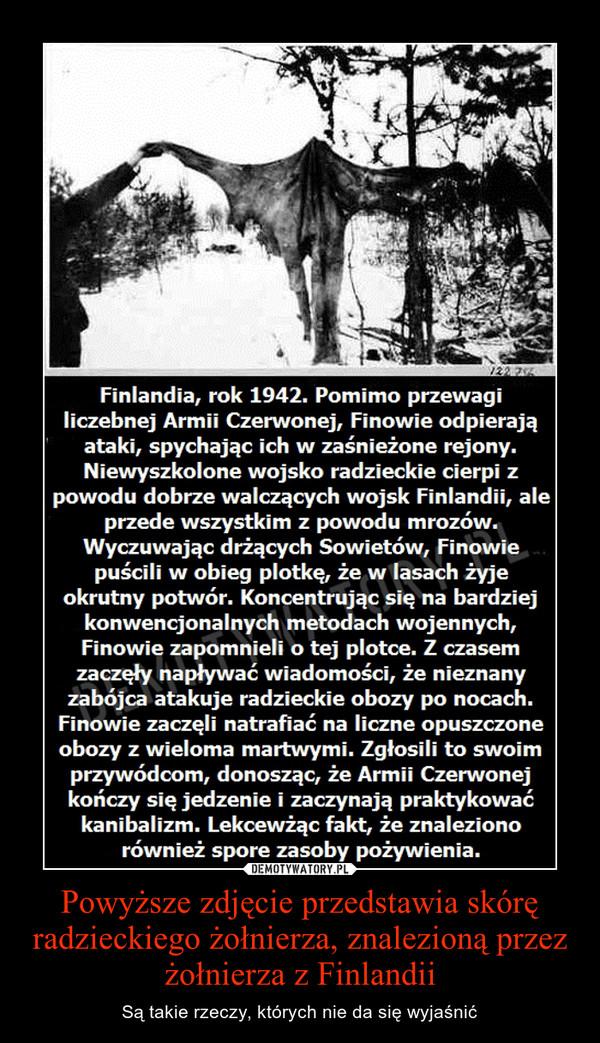 Powyższe zdjęcie przedstawia skórę radzieckiego żołnierza, znalezioną przez żołnierza z Finlandii – Są takie rzeczy, których nie da się wyjaśnić