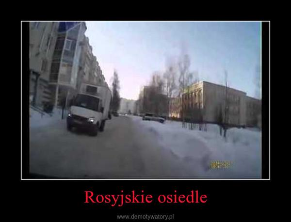 Rosyjskie osiedle –