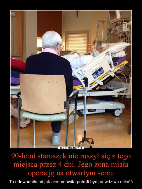 90-letni staruszek nie ruszył się z tego miejsca przez 4 dni. Jego żona miała operację na otwartym sercu – To udowodniło mi jak niesamowita potrafi być prawdziwa miłość