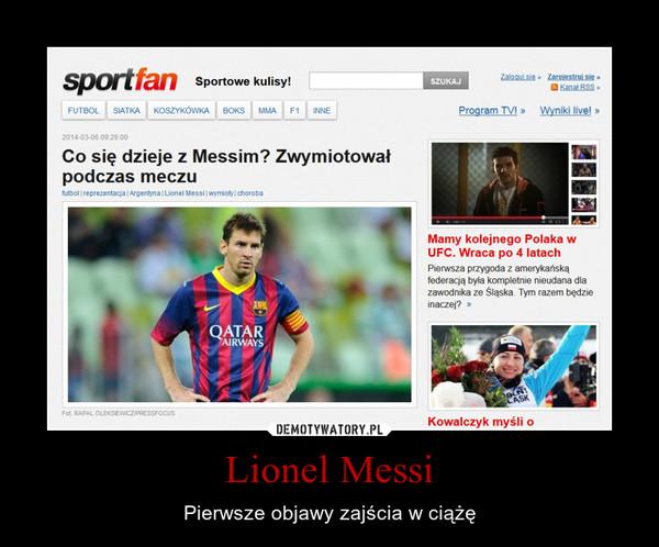 Lionel Messi – Pierwsze objawy zajścia w ciążę