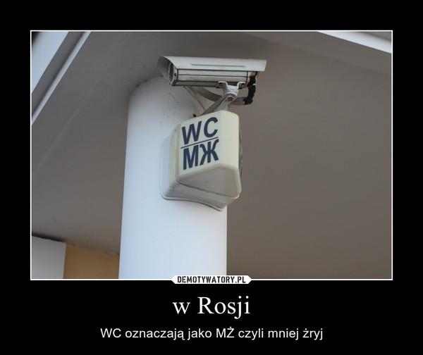 w Rosji – WC oznaczają jako MŻ czyli mniej żryj