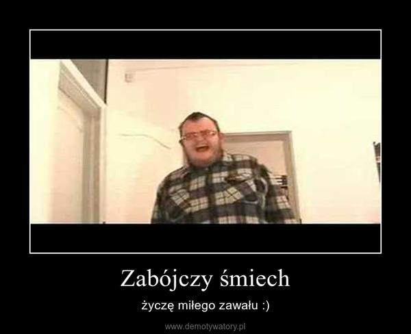 Zabójczy śmiech – życzę miłego zawału :)