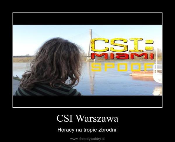 CSI Warszawa – Horacy na tropie zbrodni!