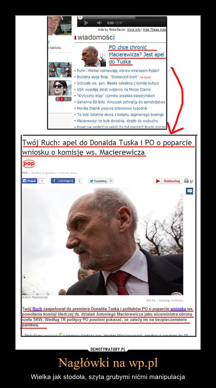Nagłówki na wp.pl – Wielka jak stodoła, szyta grubymi nićmi manipulacja