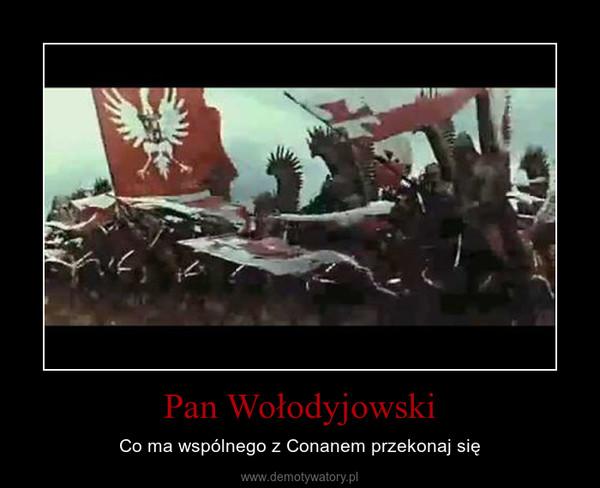 Pan Wołodyjowski – Co ma wspólnego z Conanem przekonaj się