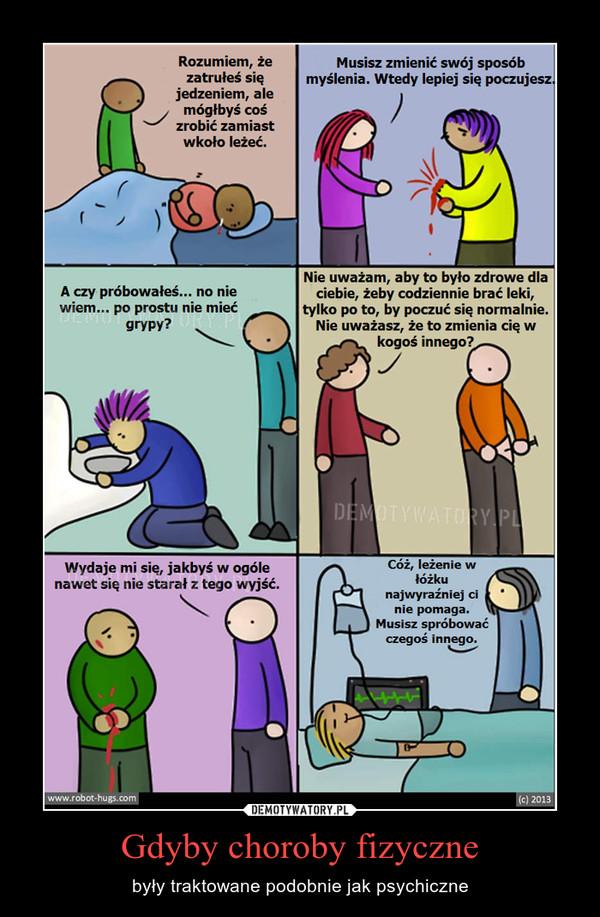 Gdyby choroby fizyczne – były traktowane podobnie jak psychiczne