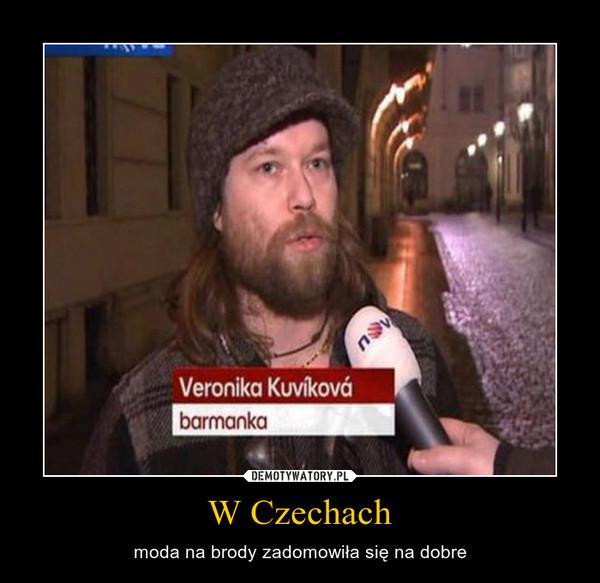 W Czechach – moda na brody zadomowiła się na dobre