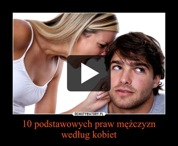 10 podstawowych praw mężczyzn według kobiet –