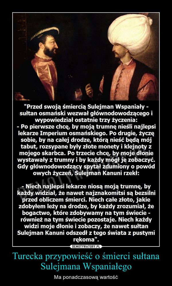 Turecka przypowieść o śmierci sułtana Sulejmana Wspaniałego – Ma ponadczasową wartość