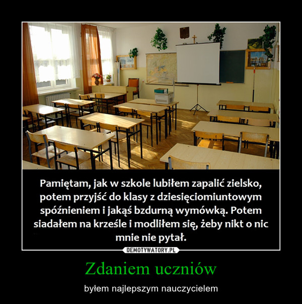 Zdaniem uczniów – byłem najlepszym nauczycielem