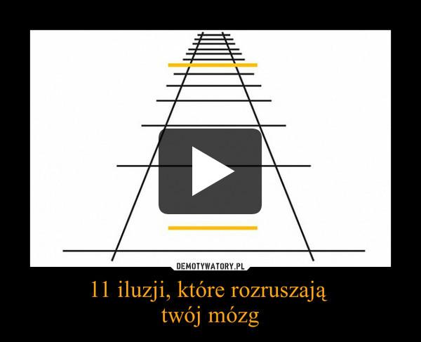 11 iluzji, które rozruszają twój mózg –