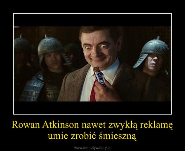 Rowan Atkinson nawet zwykłą reklamę umie zrobić śmieszną –