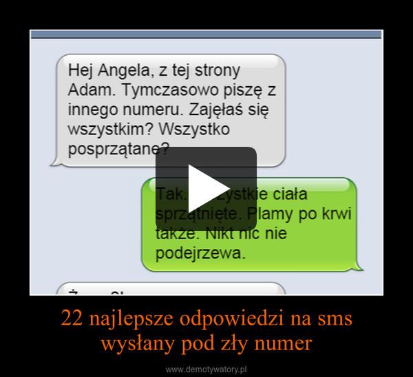 22 najlepsze odpowiedzi na smswysłany pod zły numer –