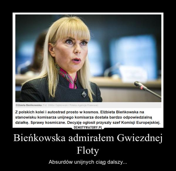 Bieńkowska admirałem Gwiezdnej Floty – Absurdów unijnych ciąg dalszy...