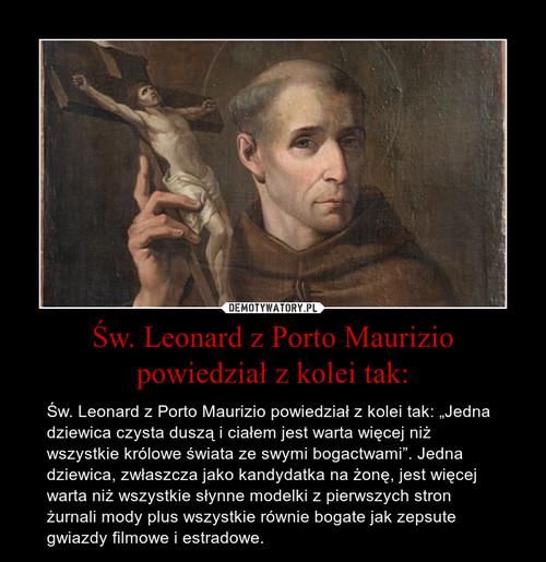 Św. Leonard z Porto Maurizio powiedział z kolei tak: