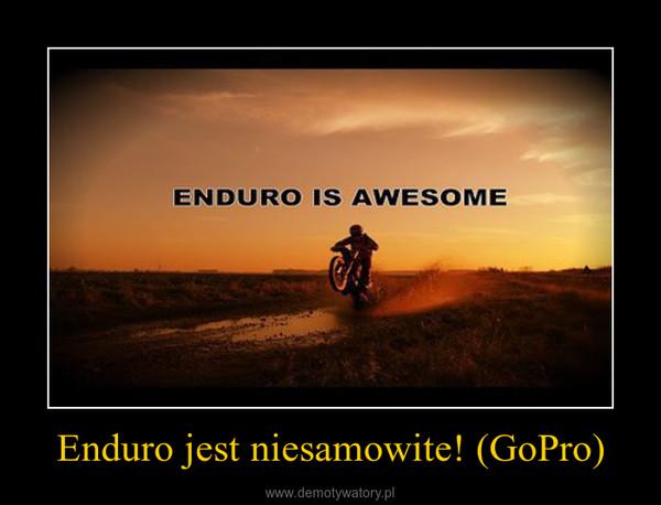 Enduro jest niesamowite! (GoPro) –