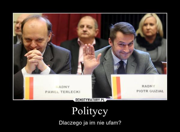 Politycy – Dlaczego ja im nie ufam?