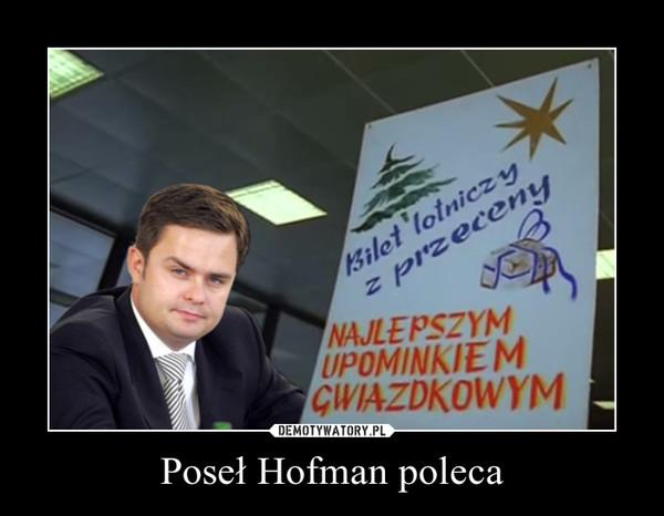 Poseł Hofman poleca –