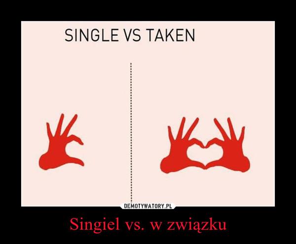 Singiel vs. w związku –