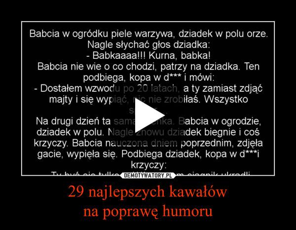 29 najlepszych kawałówna poprawę humoru –