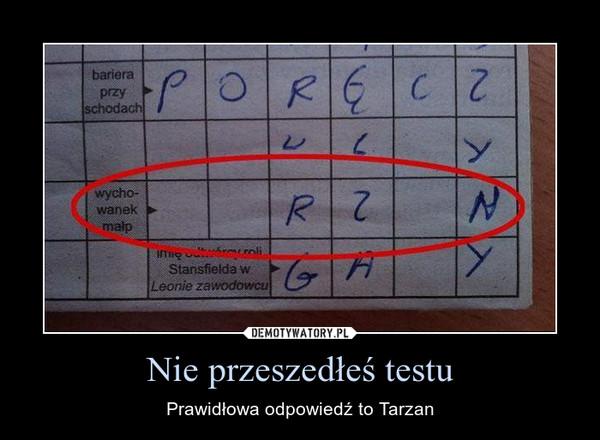 Nie przeszedłeś testu – Prawidłowa odpowiedź to Tarzan