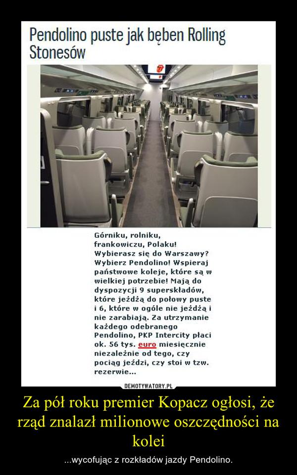 Za pół roku premier Kopacz ogłosi, że rząd znalazł milionowe oszczędności na kolei – ...wycofując z rozkładów jazdy Pendolino.