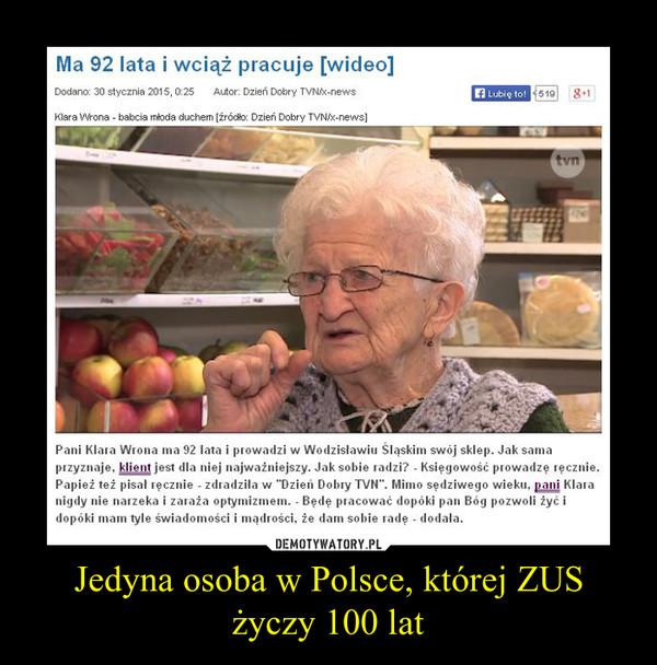 Jedyna osoba w Polsce, której ZUS życzy 100 lat –