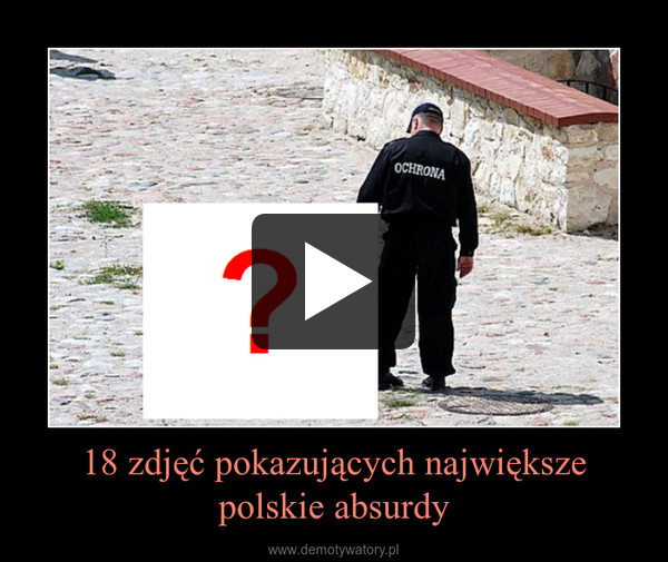 18 zdjęć pokazujących największe polskie absurdy –