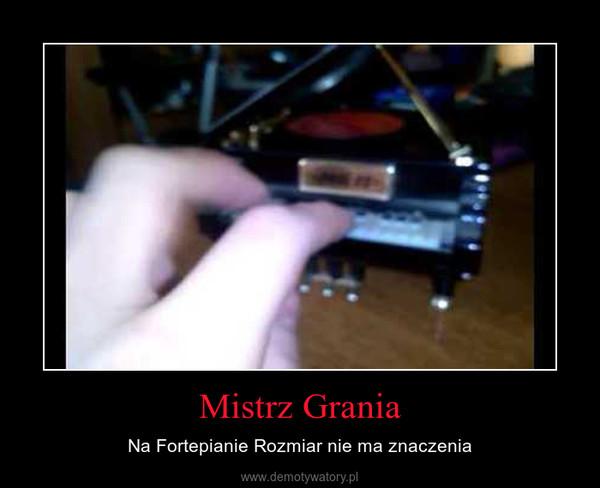 Mistrz Grania – Na Fortepianie Rozmiar nie ma znaczenia