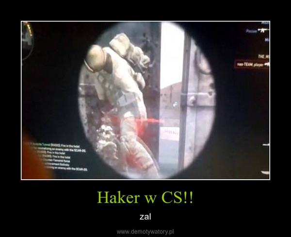 Haker w CS!! – zal