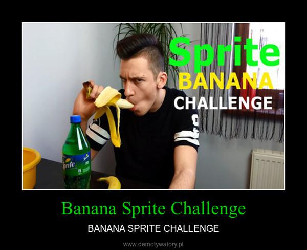 Banana Sprite Challenge – BANANA SPRITE CHALLENGE