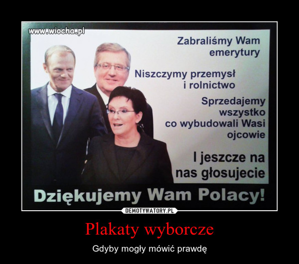 Plakaty wyborcze – Gdyby mogły mówić prawdę