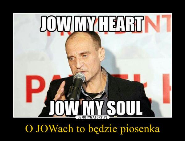 O JOWach to będzie piosenka –