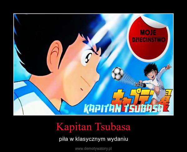 Kapitan Tsubasa – piła w klasycznym wydaniu